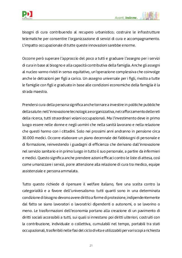 21 Avanti, insieme. bisogni di cura contribuendo al recupero urbanistico; costruire le infrastrutture telematiche per cons...