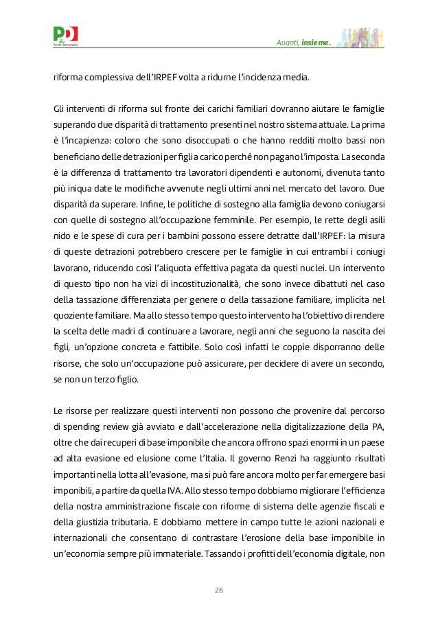 26 Avanti, insieme. riforma complessiva dell'IRPEF volta a ridurne l'incidenza media. Gli interventi di riforma sul fronte...