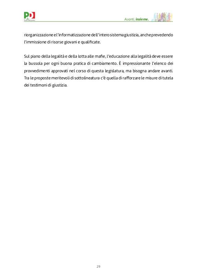 29 Avanti, insieme. riorganizzazioneel'informatizzazionedell'interosistemagiustizia,ancheprevedendo l'immissione di risors...