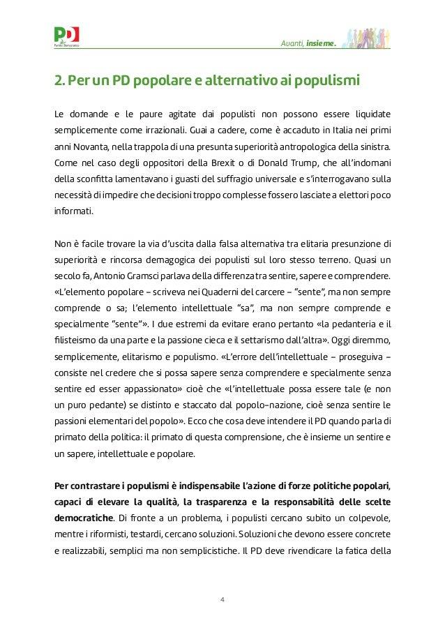 4 Avanti, insieme. 2. Per un PD popolare e alternativo ai populismi Le domande e le paure agitate dai populisti non posson...