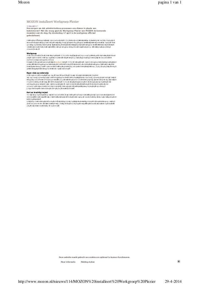22 april2014 Hoe zorgen we dat administratieve processen ons dienen in plaats van belemmeren? Met die vraag gaat de Werkgr...