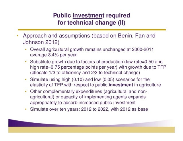 Public investment required                 for technical change (II)• Approach and assumptions (based on Benin, Fan and  J...