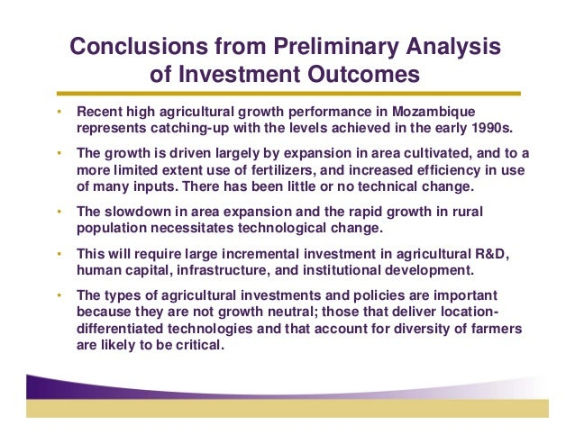 Conclusions from Preliminary Analysis          of Investment Outcomes•   Recent high agricultural growth performance in Mo...