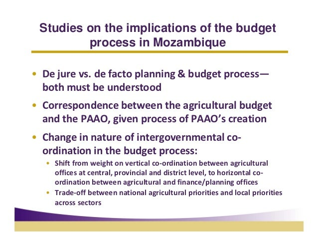 Studies on the implications of the budget         process in Mozambique• Dejurevs.defactoplanning&budgetprocess—  ...