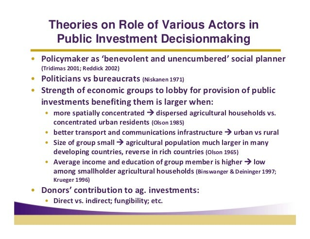Theories on Role of Various Actors in     Public Investment Decisionmaking• Policymakeras'benevolentandunencumbered's...