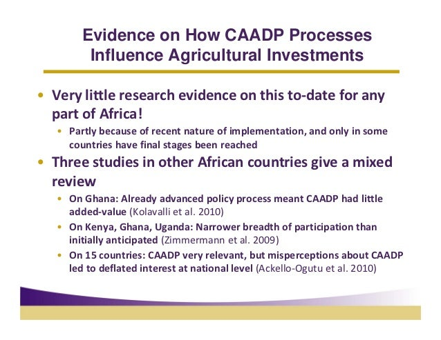 Evidence on How CAADP Processes         Influence Agricultural Investments• Verylittleresearchevidenceonthisto‐date...