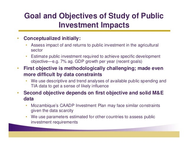 Goal and Objectives of Study of Public            Investment Impacts• Conceptualized initially:   • Assess impact of and r...