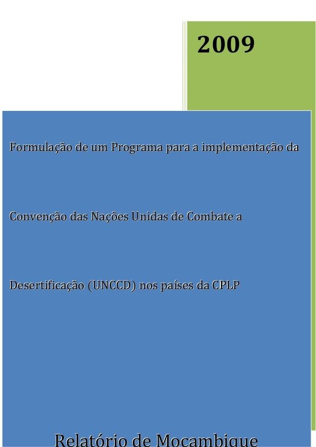 2009Formulação de um Programa para a implementação daConvenção das Nações Unidas de Combate aDesertificação (UNCCD) nos pa...
