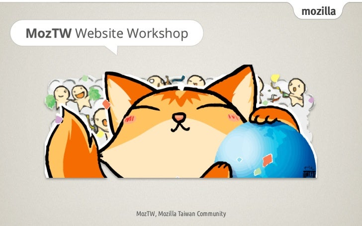 mozillaMozTW Website Workshop              MozTW, Mozilla Taiwan Community
