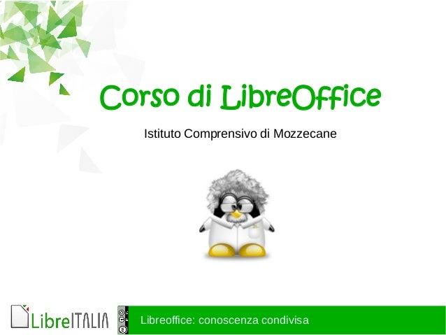 Libreoffice: conoscenza condivisa Corso di LibreOffice Istituto Comprensivo di Mozzecane