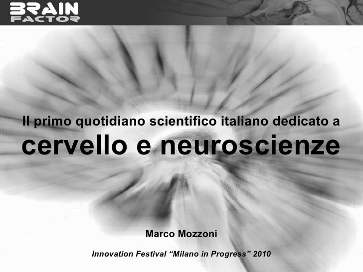 Il primo quotidiano scientifico italiano dedicato a  cervello e neuroscienze                          Marco Mozzoni       ...