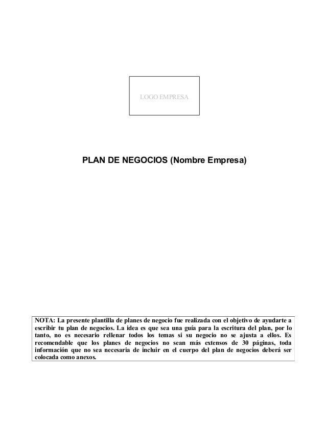 LOGO EMPRESA  PLAN DE NEGOCIOS (Nombre Empresa)  NOTA: La presente plantilla de planes de negocio fue realizada con el obj...