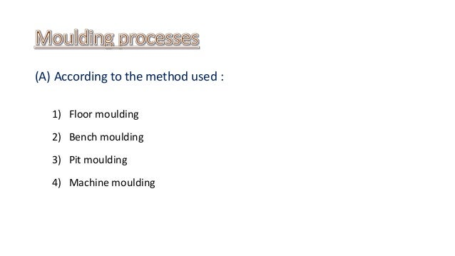 TYPES of moulding processes used in casting-MP2