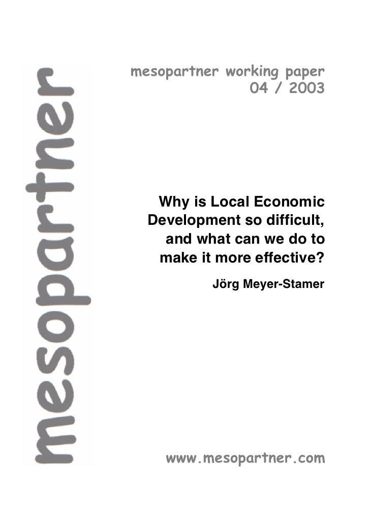 mesopartner working paper               04 / 2003   Why is Local Economic  Development so difficult,    and what can we do...