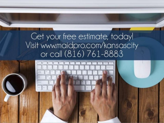 Get your free estimate, today! Visit www.maidpro.com/kansascity or call (816) 761-8883