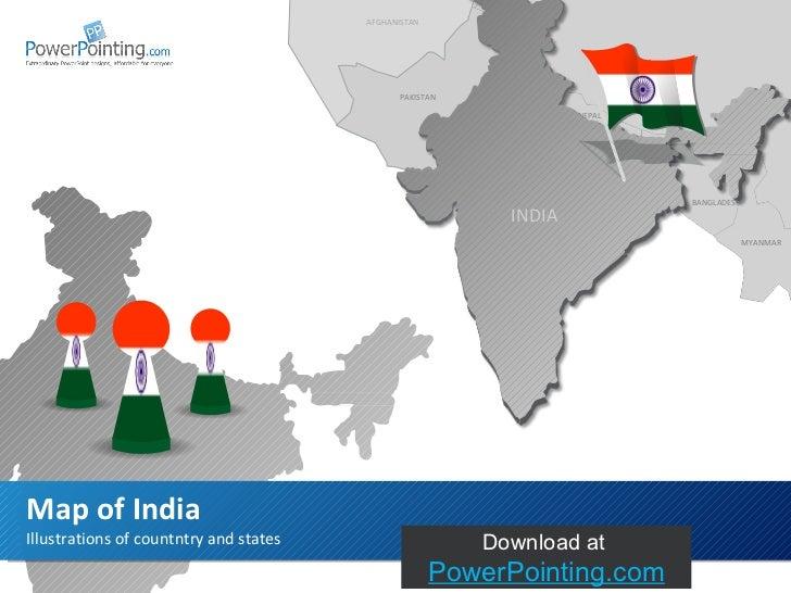 Illustrations of countntry and states Map of India INDIA Download at  SlideShop.com BANGLADESH PAKISTAN NEPAL BANGLADESH B...