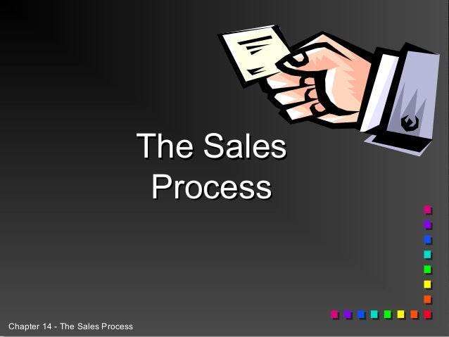 The Sales Process  Chapter 14 - The Sales Process