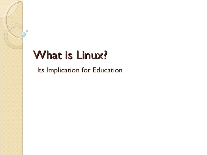 What is Linux? Its Implication for Education