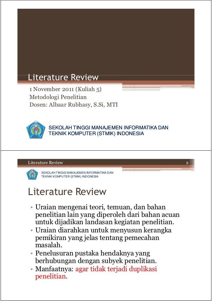 Literature Review1 November 2011 (Kuliah 5)Metodologi PenelitianDosen: Albaar Rubhasy, S.Si, MTI          SEKOLAH TINGGI M...