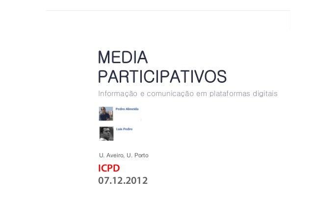 MEDIAE MEDIA PARTICIPATIVOSINFORMAÇÃO           PARTICIPATIVOS       MEDIA       PARTICIPATIVOS       Informação e comunic...