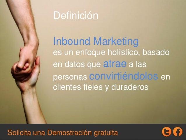 Definición Inbound Marketing es un enfoque holístico, basado en datos que atrae a las personas convirtiéndolos en clientes...