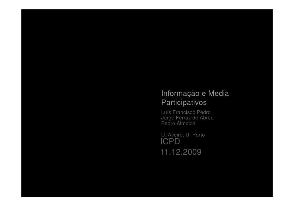 Informação e Media Participativos               11 12 2009                             Informação e Media                 ...