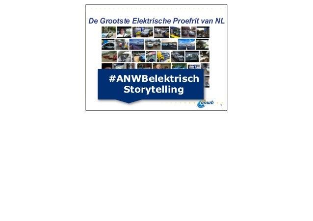 De Grootste Elektrische Proefrit van NL     #ANWBelektrisch       Storytelling      juni tot met november 2012            ...