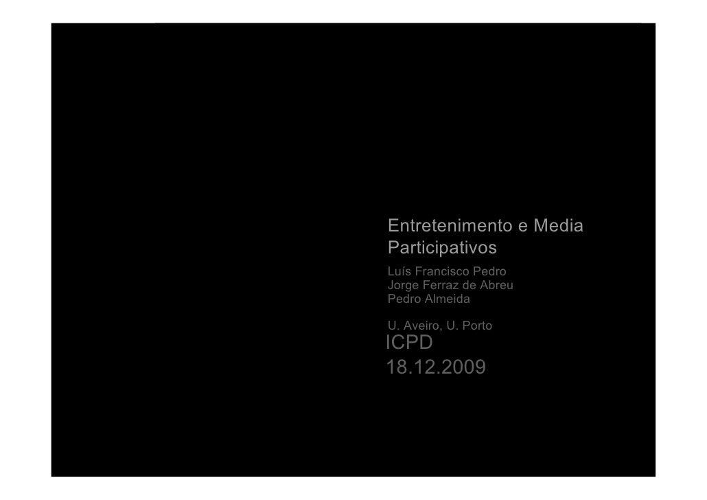 Entretenimento e Media Participativos           18 12 2009                             Entretenimento e Media             ...