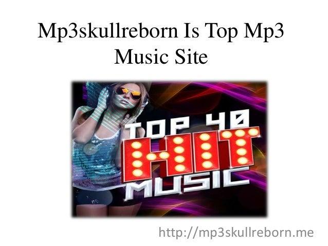 Mp3skullreborn Is Top Mp3 Music Site http://mp3skullreborn.me