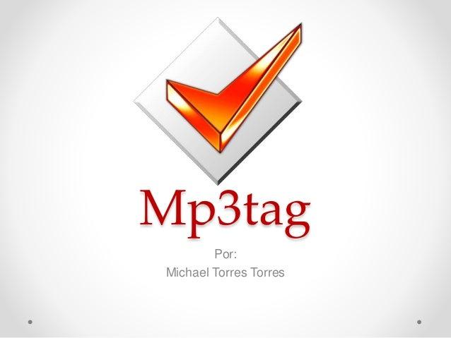Mp3tag Por: Michael Torres Torres