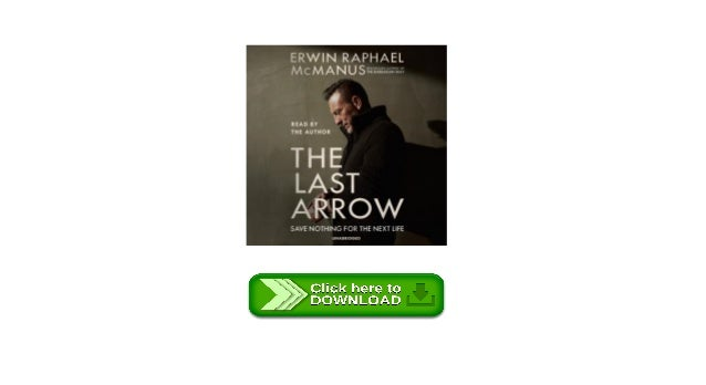 Mp3 The Last Arrow Save Nothing For The Next Life Audiobook Free Do