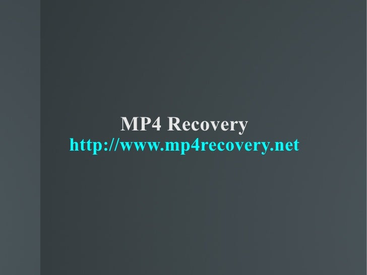 MP4 Recovery http://www.mp4recovery.net