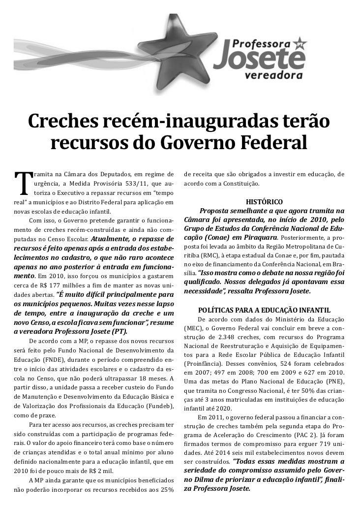 T     Creches recém-inauguradas terão       recursos do Governo Federal        ramita na Câmara dos Deputados, em regime d...
