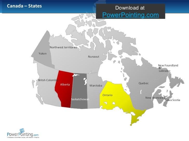<ul><li>Canada – States </li></ul>Saskatchewan Alberta Manitoba Nunavut Northwest territories Britsh Colombia Ontario Queb...