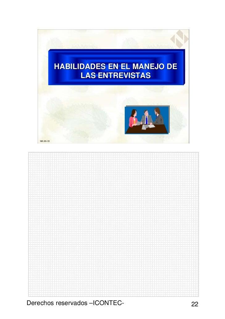 HABILIDADES EN EL MANEJO DE                     LAS ENTREVISTAS    MA-9A-V3Derechos reservados –ICONTEC-                22