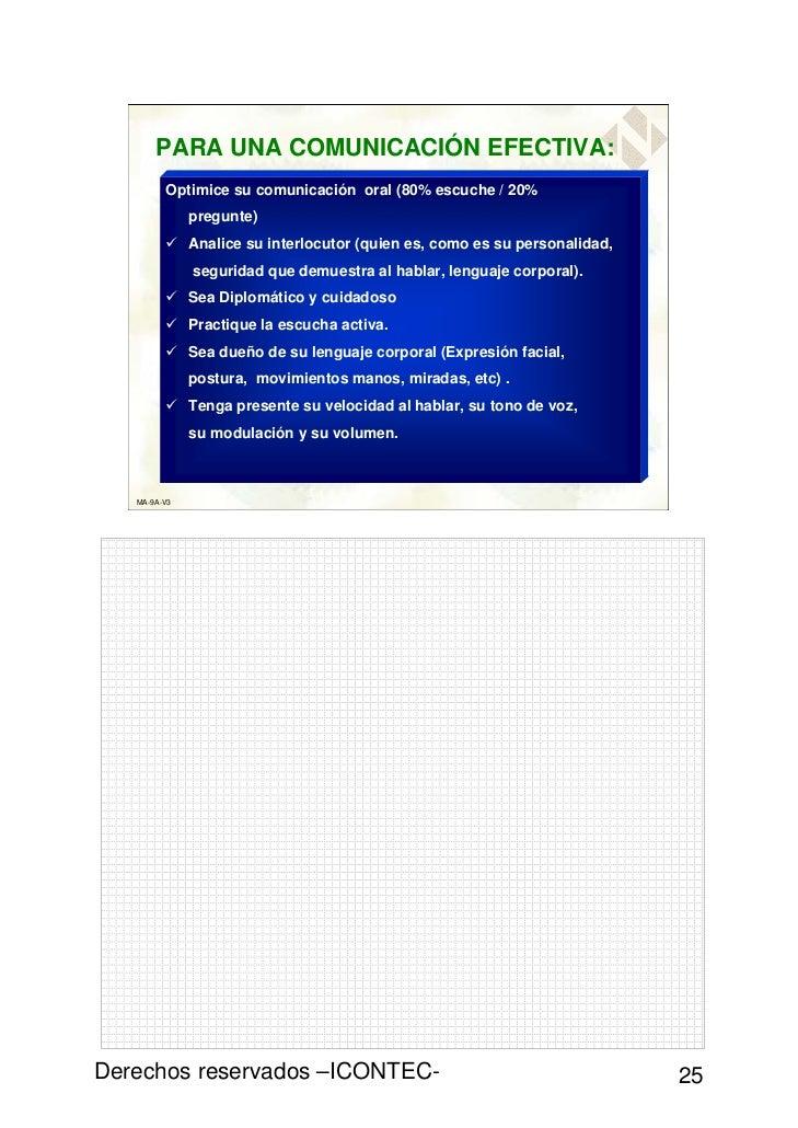 PARA UNA COMUNICACIÓN EFECTIVA:         Optimice su comunicación oral (80% escuche / 20%              pregunte)           ...