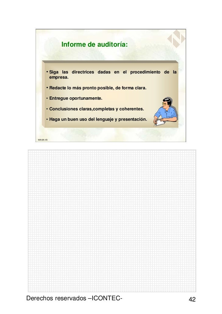 Informe de auditoría:         • Siga las directrices dadas en el procedimiento de la              empresa.         • Redac...