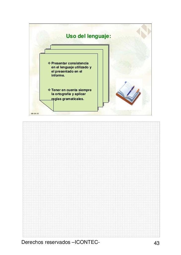 Uso del lenguaje:              Presentar consistencia              en el lenguaje utilizado y              el presentado e...