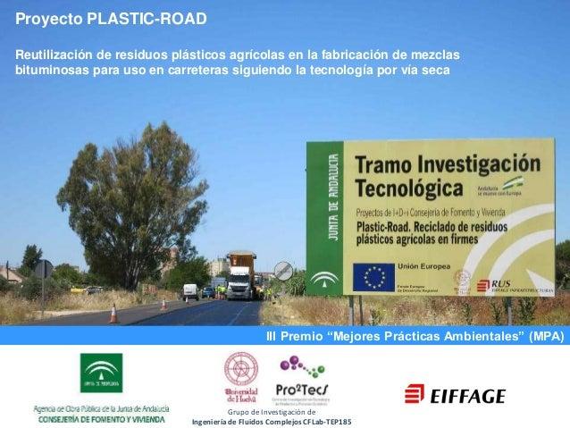 """1 23 et 24 septembre 2010 III Premio """"Mejores Prácticas Ambientales"""" (MPA) Proyecto PLASTIC-ROAD Reutilización de residuos..."""