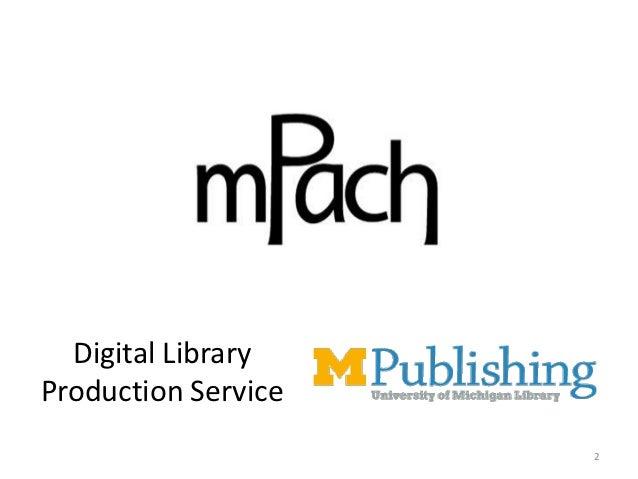 Digital LibraryProduction Service                     2