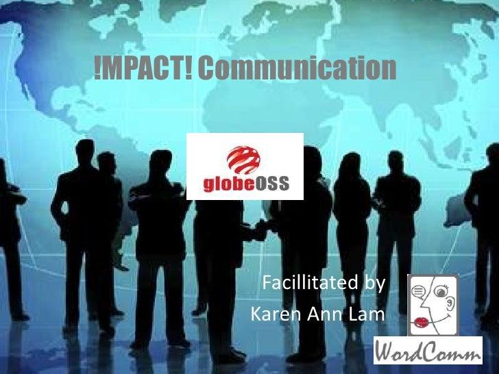 !MPACT! Communication<br />Facillitated by <br />Karen Ann Lam<br />
