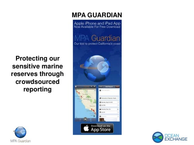 MPA GUARDIAN Protecting our sensitive marine reserves through crowdsourced reporting