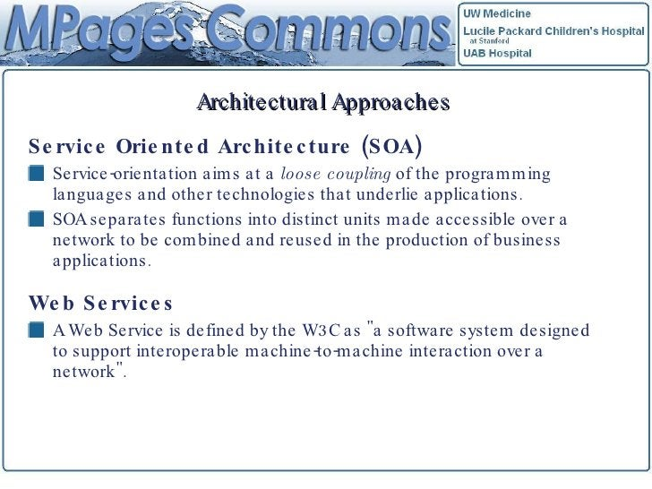 Architectural Approaches <ul><li>Service Oriented Architecture (SOA) </li></ul><ul><li>Service-orientation aims at a  loos...