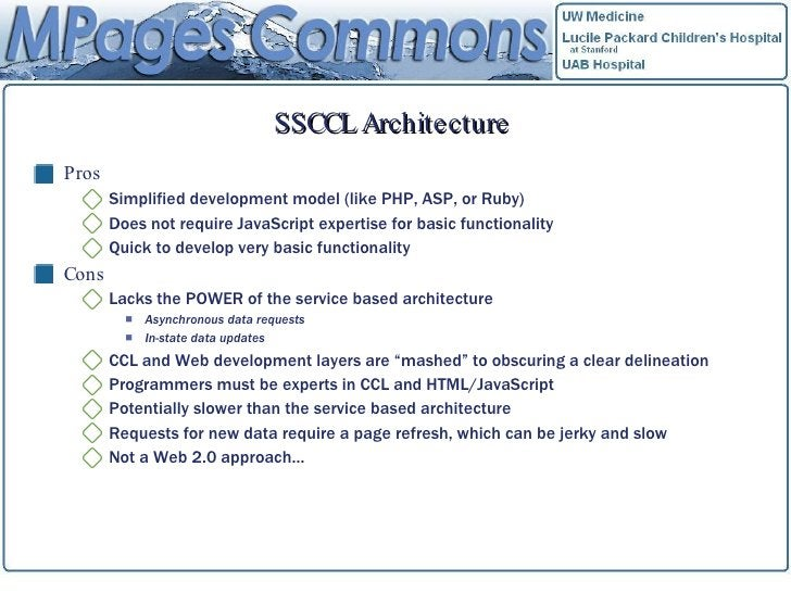 SSCCL Architecture <ul><li>Pros </li></ul><ul><ul><li>Simplified development model (like PHP, ASP, or Ruby) </li></ul></ul...
