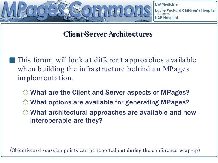 Client-Server Architectures <ul><li>This forum will look at different approaches available when building the infrastructur...