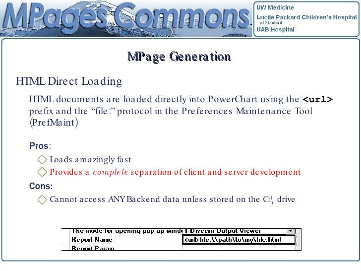 MPage Generation <ul><li>HTML Direct Loading </li></ul><ul><li>HTML documents are loaded directly into PowerChart using th...