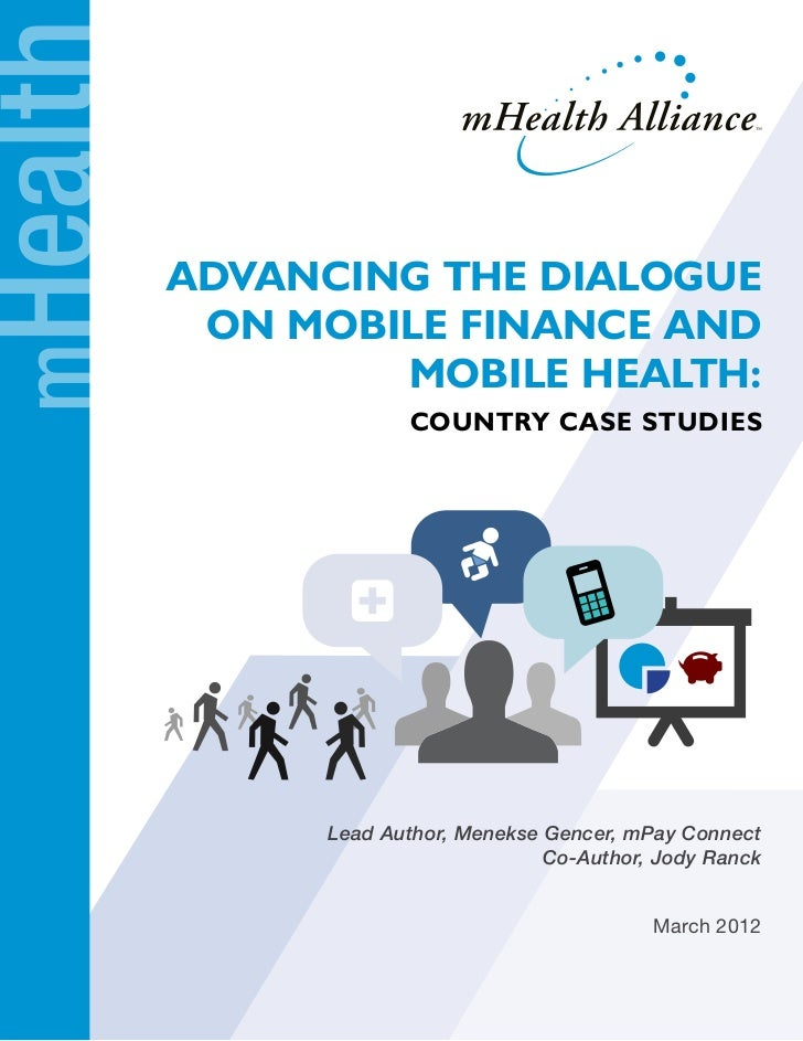 mHealth          Advancing the Dialogue           on Mobile Finance and                  Mobile Health:                   ...