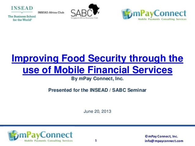 ©mPay Connect, Inc.info@mpayconnect.com1Improving Food Security through theuse of Mobile Financial ServicesBy mPay Connect...