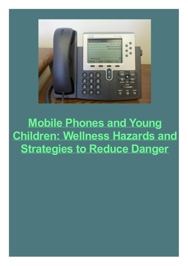Mobile Phones and Young Children: Wellness Hazards and Strategies to Reduce Danger