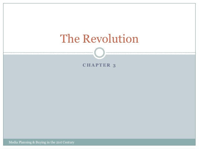 The Revolution CHAPTER 3  Media Planning & Buying in the 21st Century